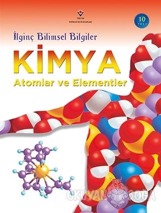 İlginç Bilimsel Bilgiler Kimya - Atomlar ve Elementler - Bryson Gore -