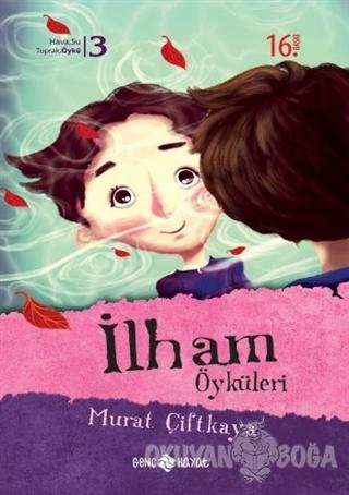 İlham Öyküleri - Murat Çiftkaya - Genç Hayat