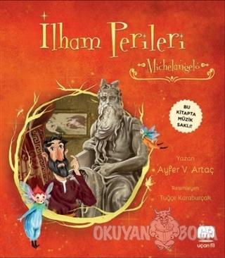 İlham Perileri - Michelangelo - Ayfer V. Artaç - Uçan Fil Yayınları