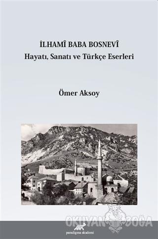 İlhami Baba Bosnevi Hayatı Sanatı ve Türkçe Eserleri