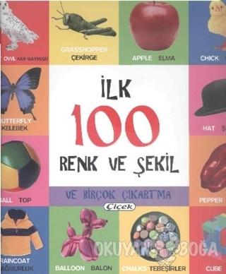 İlk 100 Renk ve Şekil - Kolektif - Çiçek Yayıncılık