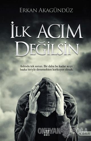 İlk Acım Değilsin - Erkan Akagündüz - Dokuz Yayınları