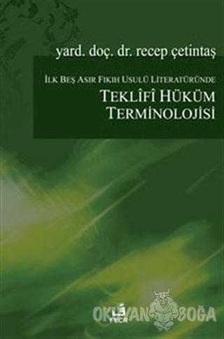 İlk Beş Asır Fıkıh Usulü Literatüründe Teklifî Hüküm Terminolojisi