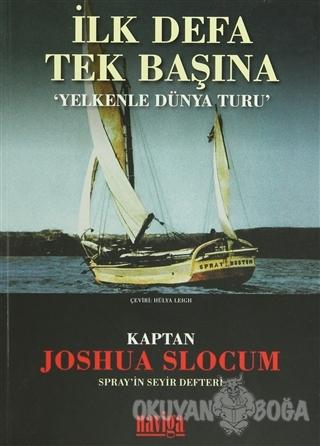 İlk Defa Tek Başına - Joshua Slocum - Naviga Yayınları