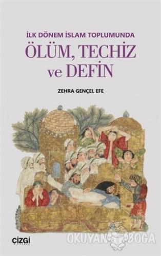 İlk Dönem İslam Toplumunda Ölüm Techiz ve Defin