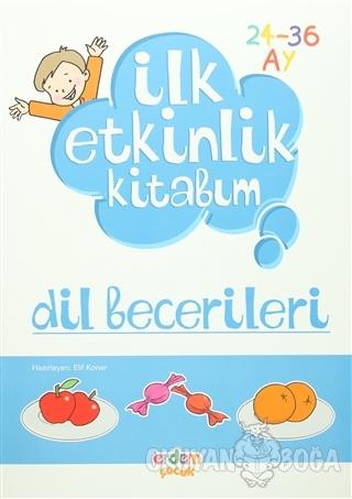 İlk Etkinlik Kitabım: Dil Becerileri - Kolektif - Erdem Çocuk - Okul Ö