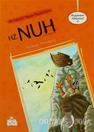 İlk Gemiyi Yapan Peygamber Hz. Nuh Aleyhisselam - Yılmaz Yenidinç - Ne