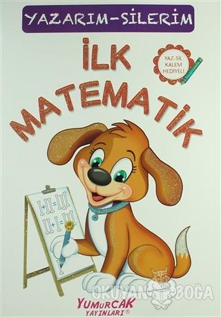 İlk Matematik - Kolektif - Yumurcak Yayınları
