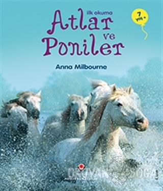 İlk Okuma - Atlar ve Poniler - Anna Milbourne - TÜBİTAK Yayınları