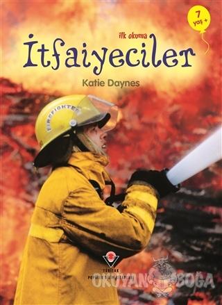 İlk Okuma - İtfaiyeciler - Katie Daynes - TÜBİTAK Yayınları