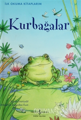 İlk Okuma Kitaplarım Kurbağalar (Ciltli) - Sarah Courtauld - İş Bankas