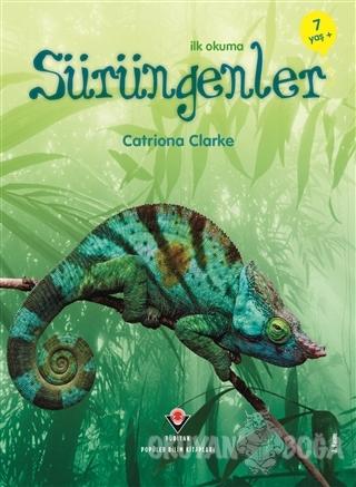 İlk Okuma - Sürüngenler - Catriona Clarke - TÜBİTAK Yayınları