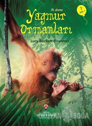 İlk Okuma - Yağmur Ormanları - Lucy Beckett Bowman - TÜBİTAK Yayınları