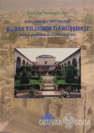İlk Osmanlı Hastanesi Bursa Yıldırım Darüşşifası