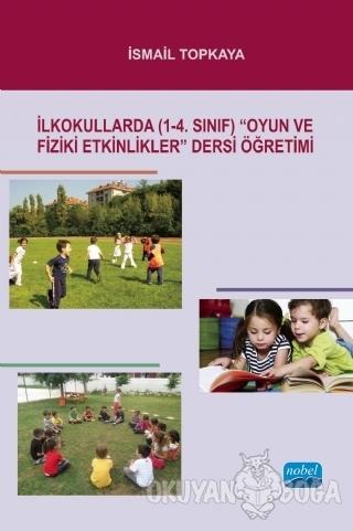 """İlkokullarda (1-4. Sınıf) """"Oyun ve Fiziki Etkinlikler"""" Dersi Öğretimi"""
