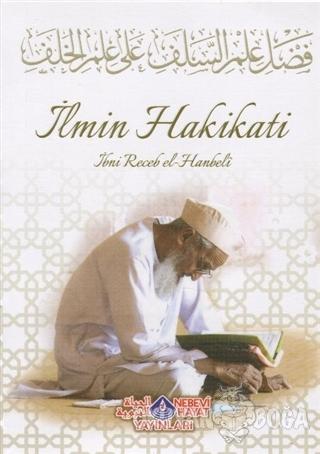 İlmin Hakikati - İmam İbni Recep el-Hanbeli - Nebevi Hayat Yayınları