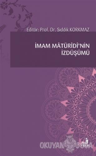 İmam Matüridi'nin İzdüşümü - Harun Işık - Fecr Yayınları
