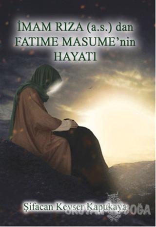 İmam Rıza (a.s.) dan Fatıma Masume'nin Hayatı