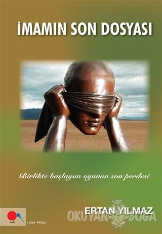 İmamın Son Dosyası - Ertan Yılmaz - Liber Yayıncılık