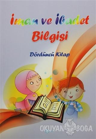 İman ve İbadet Bilgisi : Dördüncü Kitap - Osman Arpaçukuru - Beka Yayı