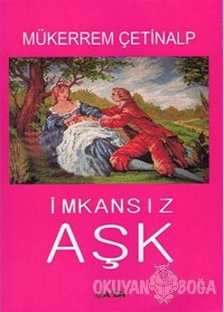 İmkansız Aşk - Mükerrem Çetinalp - Alfa Aktüel Yayınları