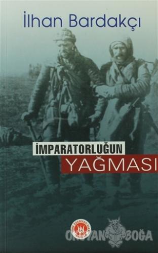 İmparatorluğun Yağması - İlhan Bardakçı - Türk Edebiyatı Vakfı Yayınla