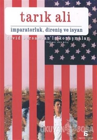 İmparatorluk, Direniş ve İsyan David Barsamian'la Konuşmalar - Tarık A