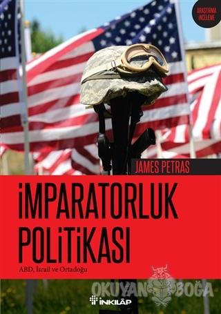 İmparatorluk Politikası - James Petras - İnkılap Kitabevi