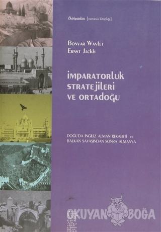 İmparatorluk Stratejileri ve Ortadoğu