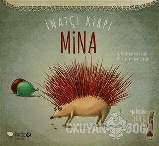 İnatçı Kirpi Mina - Tülin Kozikoğlu - Redhouse Kidz Yayınları