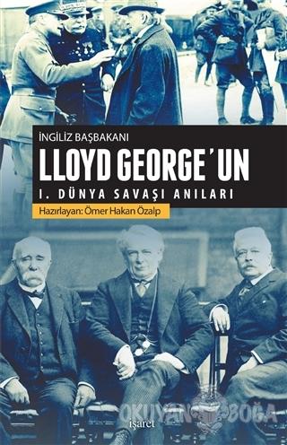 İngiliz Başbakanı Lloyd George'un 1.Dünya Savaşı Anıları - Ömer Hakan
