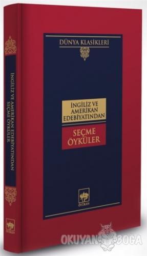 İngiliz ve Amerikan Edebiyatından Seçme Öyküler (Ciltli)
