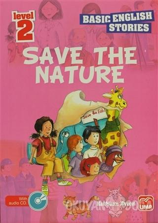 İngilizce Öyküler Save The Nature Level 2 (5 Stories In This Book) - K