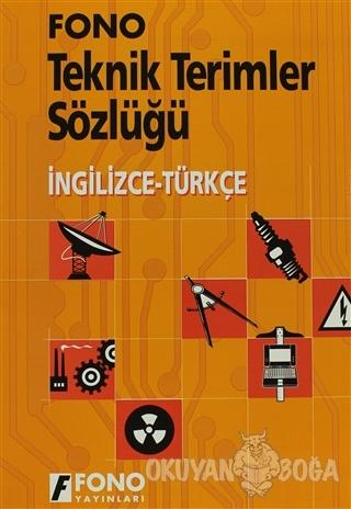 İngilizce / Türkçe Teknik Terimler Sözlüğü - Kolektif - Fono Yayınları