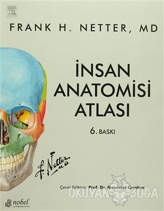 İnsan Anatomisi Atlası - Frank H. Netter - Nobel Tıp Kitabevi