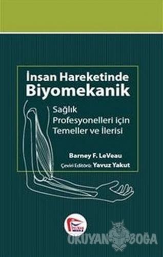 İnsan Hareketinde Biyomekanik - Barney F. LeVeau - Pelikan Tıp Teknik