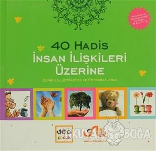 İnsan İlişkileri Üzerine 40 Hadis (Ciltli) - Kolektif - Nar Yayınları