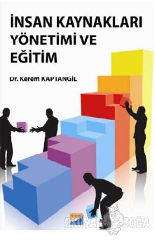 İnsan Kaynakları Yönetimi ve Eğitim - Kerem Kaptangil - Siyasal Kitabe