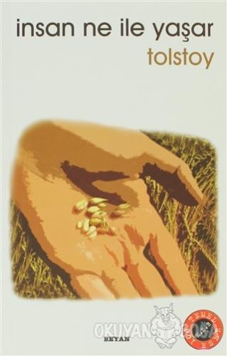 İnsan Ne İle Yaşar - Lev Nikolayeviç Tolstoy - Beyan Yayınları