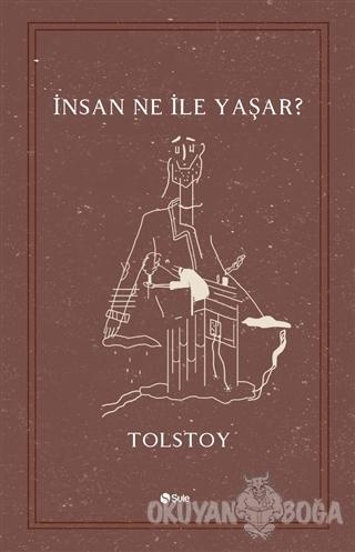 İnsan Ne ile Yaşar? - Lev Nikolayeviç Tolstoy - Şule Yayınları