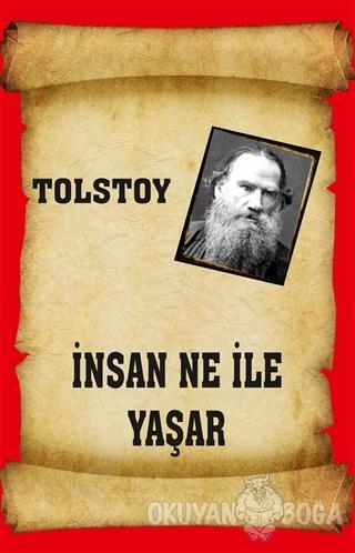 İnsan Ne İle Yaşar - Lev Nikolayeviç Tolstoy - Serüven Kitap