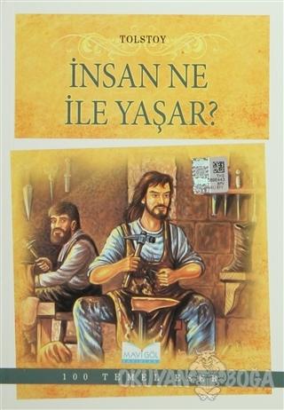 İnsan Ne ile Yaşar? - Lev Nikolayeviç Tolstoy - Mavi Göl Yayınları