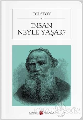 İnsan Neyle Yaşar? (Cep Boy) - Lev Nikolayeviç Tolstoy - Karbon Kitapl