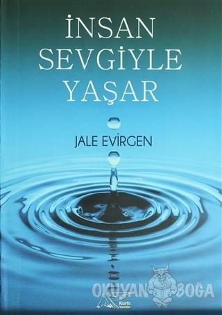 İnsan Sevgiyle Yaşar - Jale Evirgen - Kuytu Yayınları