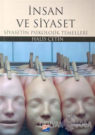 İnsan ve Siyaset Siyasetin Psikolojik Temelleri - Halis Çetin - Siyasa
