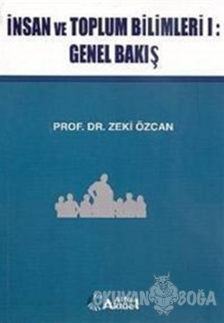 İnsan ve Toplum Bilimleri 1: Genel Bakış - Zeki Özcan - Alfa Aktüel Ya