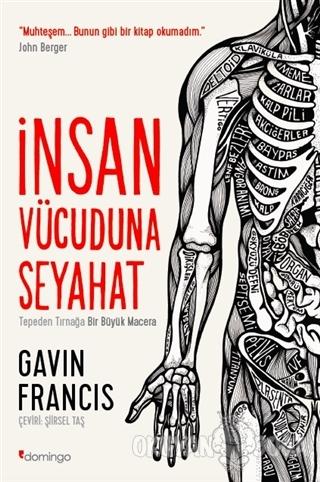 İnsan Vücuduna Seyahat - Gavin Francis - Domingo Yayınevi