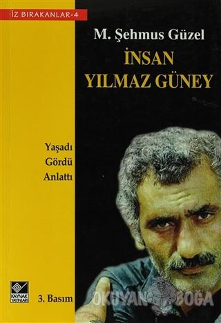 İnsan Yılmaz Güney - M. Şehmus Güzel - Kaynak Yayınları