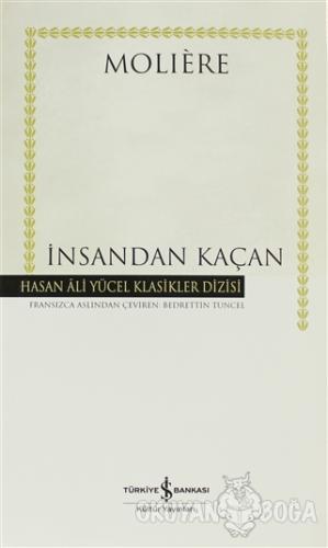 İnsandan Kaçan (Ciltli) - Moliere - İş Bankası Kültür Yayınları