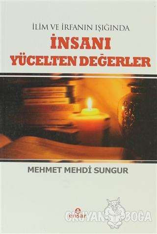 İnsanı Yücelten Değerler - Mehmet Mehdi Ergüzel - Ensar Neşriyat